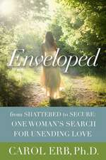 Enveloped:  One Woman's Search for Unending Love