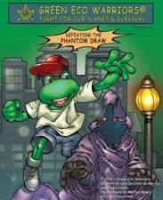 Green Eco Warriors - Defeating the Phantom Draw