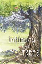 Intimacy with Trees