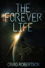 The Forever Life