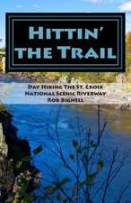 Hittin' the Trail:  Day Hiking the St. Croix National Scenic Riverway