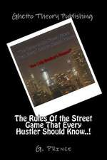 The Rules of the Street Game That Every Hustler Should Know..!