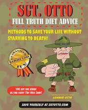 Sgt. Otto Full Truth Diet Advice
