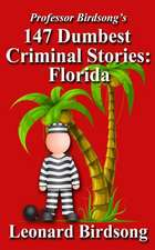 Professor Birdsong's 147 Dumbest Criminal Stories