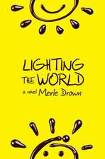 Lighting the World:  The Seven, Book 1