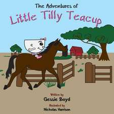 The Adventures of Little Tilly Teacup