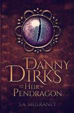 Danny Dirks and the Heir of Pendragon:  Sex on the Beach