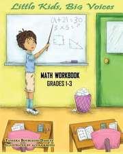 Little Kids, Big Voices Math Workbook, Grades 1-3