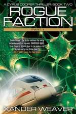 Rogue Faction Part 1