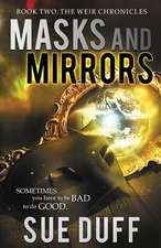 Masks and Mirrors:  The Weir Chronicles