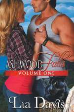 Ashwood Falls Volume One (Ashwood Falls Books 0.5 - 2)