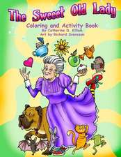 The Sweeet Old Lady Coloring and Activity Book