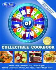 Mr. Food Test Kitchen Wheel of Fortune(r) Collectible Cookbook:  More Than 160 Quick & Easy Recipes, Behind-The-Scenes Photos, Fun Facts, and So Much M