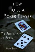 How to Be a Poker Player