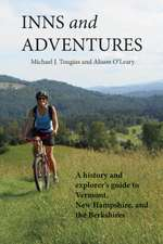 Inns and Adventures:  A History and Explorer's Guide to Vermont, New Hampshire, and the Berkshires