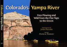 Colorado's Yampa River:  Free Flowing & Wild from the Flat Tops to the Green
