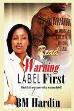 Read the Warning Label First