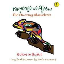 The Amazing Chameleon! Kinyonga Wa Ajabu!