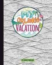 My Orlando Vacation