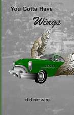 You Gotta Have Wings