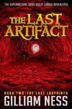 The Last Artifact - Book Two - The Lost Labyrinth