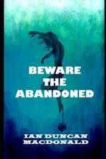 Beware the Abandoned
