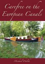 Carefree on the European Canals