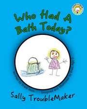 Who Had a Bath Today?