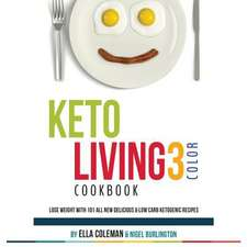 Keto Living 3 - Color Cookbook
