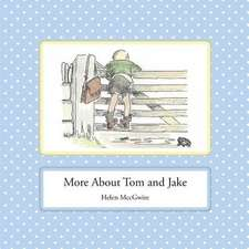 More about Tom and Jake