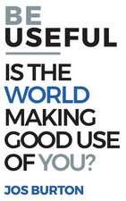 Be Useful