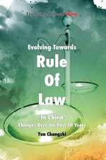 Evolving Towards Rule of Law in China