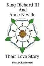 King Richard III & Anne Neville