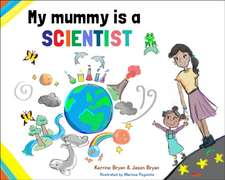 My Mummy is a Scientist