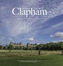 Wilson, A: Wild Wild about Clapham