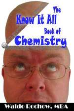 The Know It All Book of Chemistry