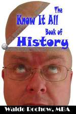The Know It All Book of History