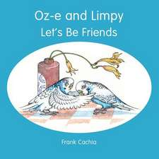 Oz-E and Limpy - Let's Be Friends
