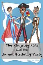 The Kingsley Kids and the Unreal Birthday Party