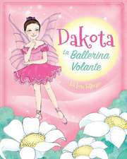 Dakota, La Ballerina Volante