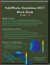 Verma, G: SolidWorks Simulation 2017 Black Book (Colored)