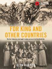 For King and Other Countries: The New Zealanders who Fought in Other Services in the First World War