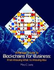 A Manager's Guide to Blockchains for Business: From Knowing What to Knowing How