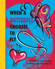 When a Butterfly Chooses to Fly
