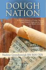 Dough Nation: A Nurses Memoir of Celiac Disease from Missed Diagnosis to Food & Health Activism
