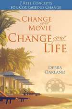 Change Your Movie, Change Your Life