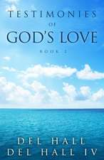 Testimonies of God's Love - Book 2