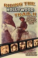 Riding the Hollywood Trail II