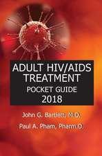 2018 ADULT HIV/AIDS TREATMENT POCKET GUIDE