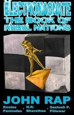 Electromagnate the Book of Rebel Nations (70g Edition)